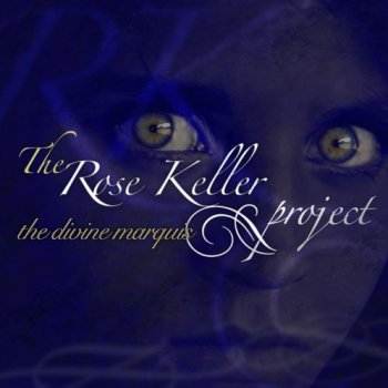 The Rose Keller Project - The Divine Marquis (2010)