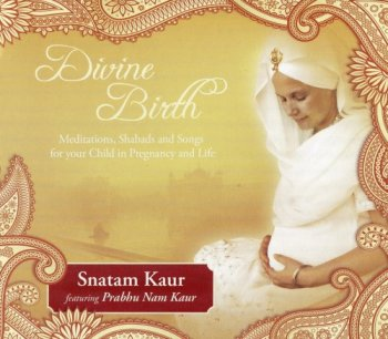 Snatam Kaur - Divine Birth (2010)