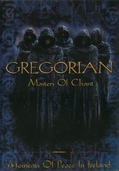 Gregorian - Masters Of Chant - Moments Of Peace In Ireland (2001)