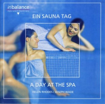 Helen Rhodes & Joseph Wade - A Day At The Spa (2004)