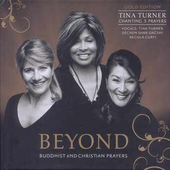 Tina Turner, Dechen Shak Dagsay & Regula Curti - Beyond Buddhist and Christian Prayers (2009)