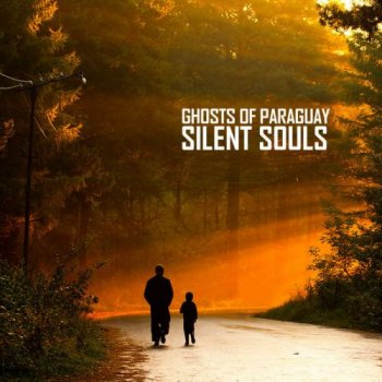Ghosts Of Paraguay - Silent Souls (2011)
