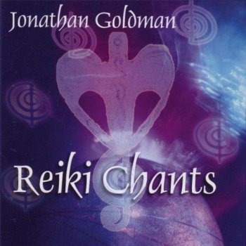 Jonathan Goldman - Reiki Chants (2006)