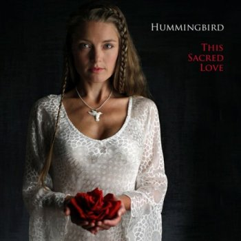 Hummingbird - This Sacred Love (2011)