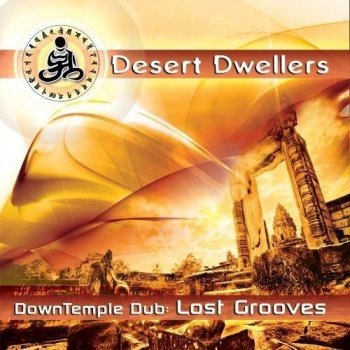 Desert Dwellers – DownTemple Dub Lost Grooves (2011)