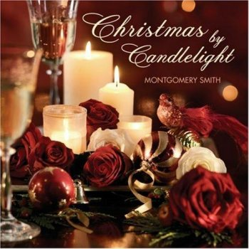 Montgomery Smith - Christmas by Candlelight (2008)