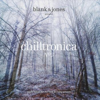 Chilltronica No 3: Night Music For The Cold & Rainy Season (2011)