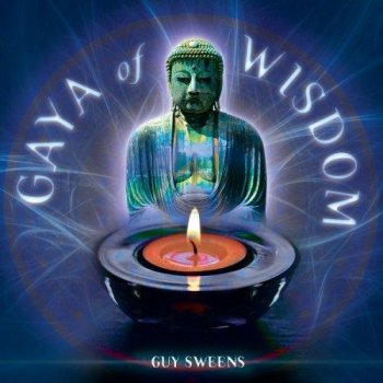 Guy Sweens - Gaya Of Wisdom (2005)