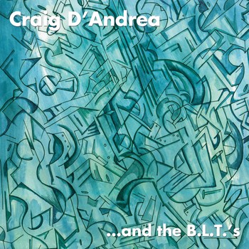Craig D'Andrea - ... And the B.L.T.s (2011)