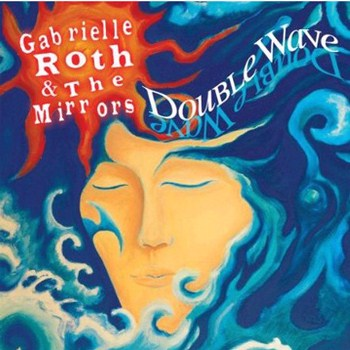 Gabrielle Roth & The Mirrors - Double Wave (2009)