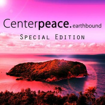 Centerpeace - Earthbound Special Edition (2011)