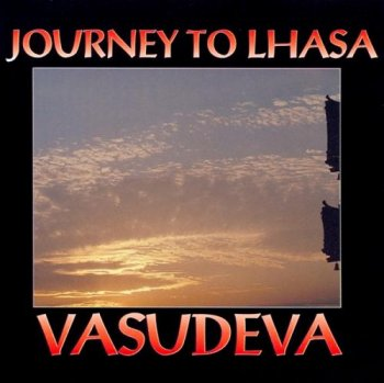 Vasudeva - Journey to Lhasa (1992)