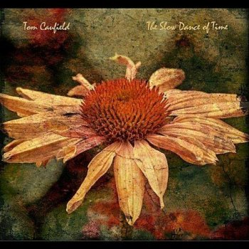 Tom Caufield - The Slow Dance Of Time (2011)