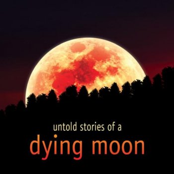 Zero-project - Untold Stories of a Dying Moon (2012)