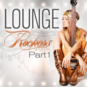 Lounge Rockers, Part 1 (2012)