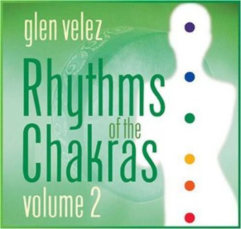 Glen Velez - Rhythms of the Chakras Volume 2 (2008)