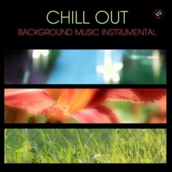 Chill Out Music Academy - Chill Out Background Music Instrumental: Chill Lounge (2010)
