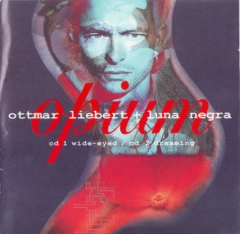 Ottmar Liebert and Luna Negra - Opium. 2CD (1996)