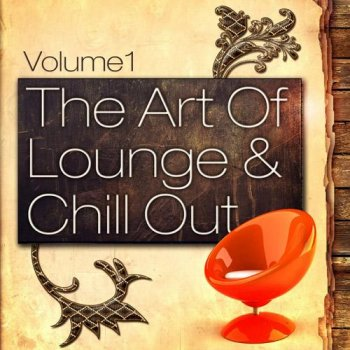 The Art Of Lounge & Chill Out, Vol. 1 (2012)