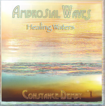 Constance Demby - Ambrosial Waves - Healing Waters (2011)