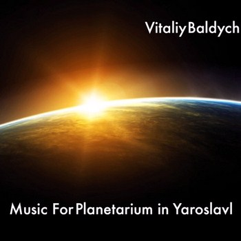 Vitaliy Baldych - Music For Planetarium in Yaroslavl (2011)