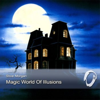 Stive Morgan - Magic World Of Illusions (2012)