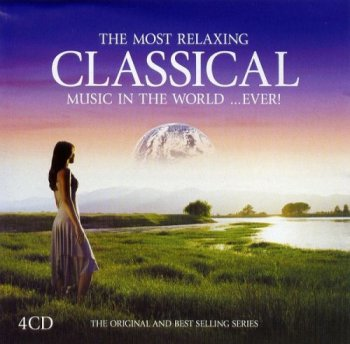 The Most Relaxing Classical Album In The World ...Ever!.4CD (2005)