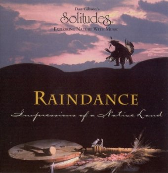 Dan Gibson's Solitudes - Raindance - Impressions of a Native Land (1995)