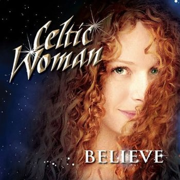 Celtic Woman - Believe (2012)