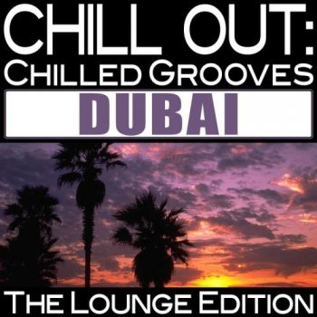 Chill Out Chilled Grooves Dubai (2011)