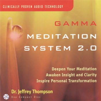 Dr. Jeffrey Thompson - Gamma Meditation System 2.0 (2006)