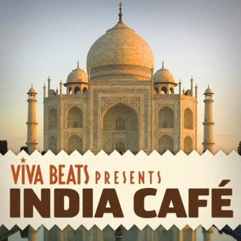 Viva! Beats presents India Cafe (2012)