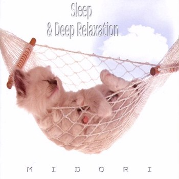 Midori - Sleep and Deep Relaxation (2010)
