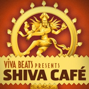 Viva! Beats presents: Shiva Cafe (2012)