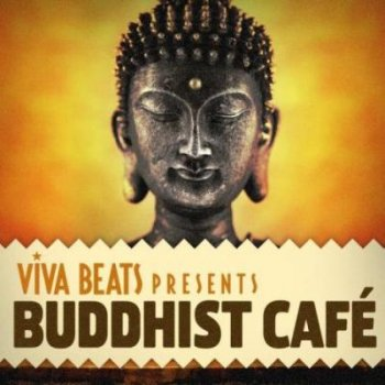 Viva! Beats presents: Buddhist Cafe (2012)