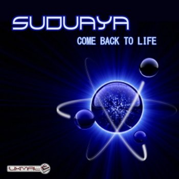 Suduaya - Come Back To Life (2012)