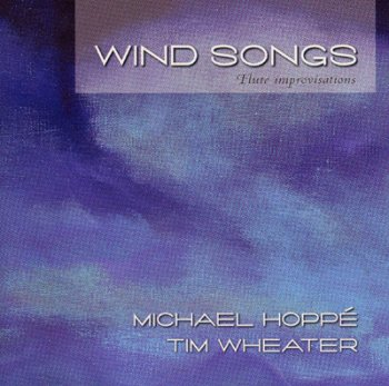 Michael Hoppe & Tim Wheater - Wind Songs (2001)