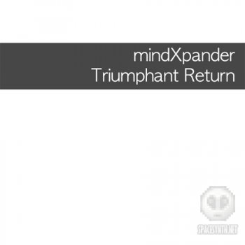 mindXpander - Triumphant Return (2012)
