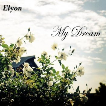 Elyon Beats - My Dream (2012)