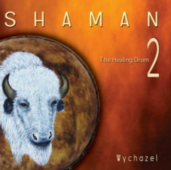 Wychazel - Shaman 2. The Healing Drum (2012)