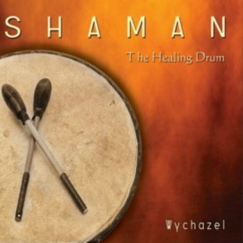 Wychazel - Shaman. The Healing Drum (2011)