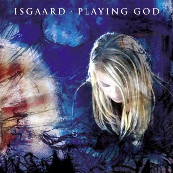 Isgaard - Playing God (2012)