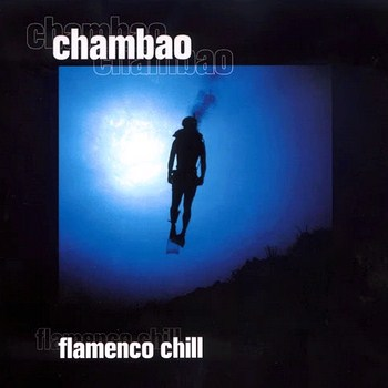 Chambao - Flamenco Chill (2002)