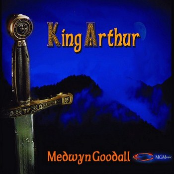 Medwyn Goodall - King Arthur. 3CD Boxset (2004)