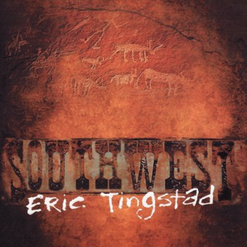 Eric Tingstad - Southwest (2007)