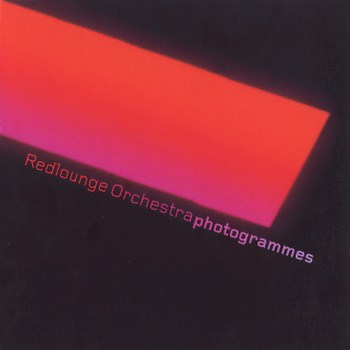 Redlounge Orchestra - Photogrammes (2006)