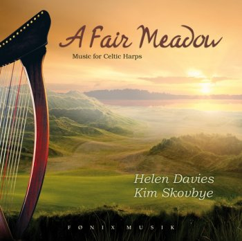 Helen Davies & Kim Skovbye - A Fair Meadow, Music for Celtic Harps (2009)