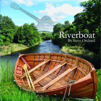 Steve Orchard - Riverboat (2011)