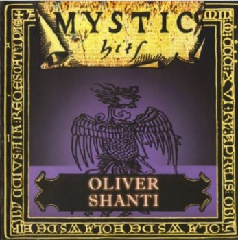 Oliver Shanti & Friends - Mystic Hits (2001)