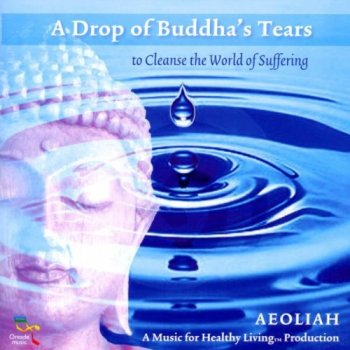 Aeoliah - A Drop of Buddha's Tears (2011)